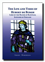 The Life and times of Hubert De Burgh - Lord of the Manor of Banstead, Justicier of England